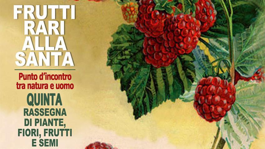 Frutti rari alla Santa torna con la quinta edizione